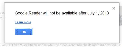 Der Google Reader wird zum 1.7.2013 eingestellt, erfährt der Nutzer.